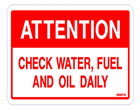 ATTENTION Check water, fuel and oil daily