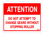 ATTENTION Do not attempt to change gears …