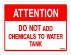 ATTENTION Do not add chemicals to water tank